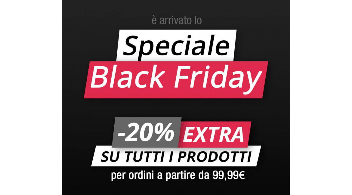 BlackFriday: 20% di sconto per te per tutto il WeekEnd